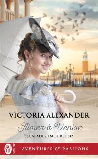 Escapades amoureuses. Volume 2, Aimer à Venise