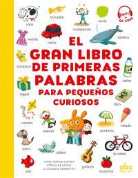 El gran libro de primeras palabras : para pequenos curiosos
