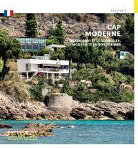 Cap Moderne : Eileen Gray et Le Corbusier, la modernité en bord de mer