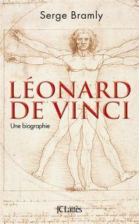 Léonard de Vinci : une biographie