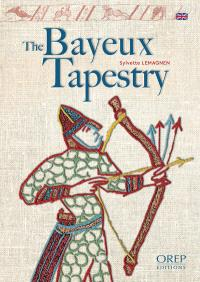 The Bayeux tapestry : the story of the most famous of medieval embroideries