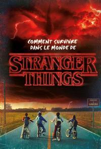 Comment survivre dans le monde de Stranger Things