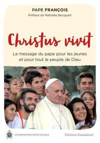 Christus vivit : le message du pape pour les jeunes et pour tout le peuple de Dieu : exhortation apostolique