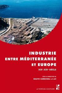 Industrie entre Méditerranée et Europe : XIXe-XXIe siècle