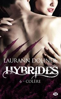 Hybrides. Volume 6, Colère