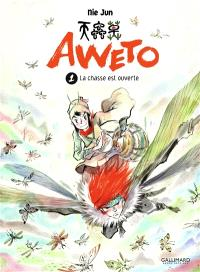 Aweto. Volume 1, La chasse est ouverte