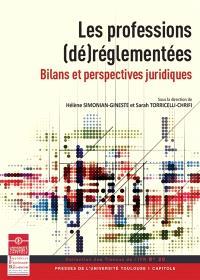 Les professions (dé)réglementées : bilans et perspectives juridiques