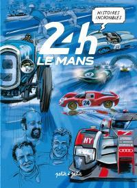 Histoires incroyables des 24 H du Mans