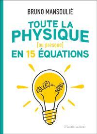Toute la physique (ou presque) : en 15 équations