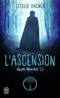 Kayla Marchal. Volume 2, L'ascension