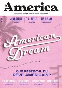 America. n° 10, American dream : que reste-t-il du rêve américain ?