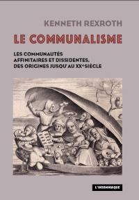Le communalisme : les communautés affinitaires et dissidentes, des origines jusqu'au XXe siècle