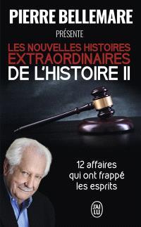 Les nouvelles histoires extraordinaires de l'histoire. Volume 2