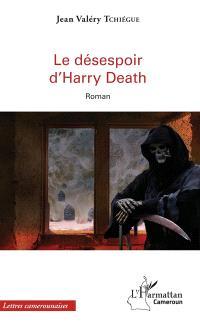 Le désespoir d'Harry Death