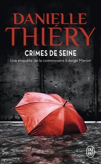 Une enquête de la commissaire Edwige Marion, Crimes de Seine