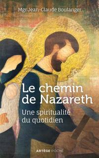 Le chemin de Nazareth : une spiritualité au quotidien