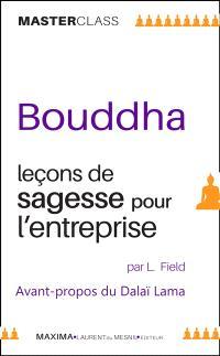 Bouddha : leçons de sagesse pour l'entreprise