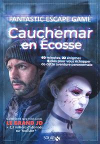 Cauchemar en Ecosse : fantastic escape game : 60 minutes, 22 énigmes, 6 clés pour vous échapper de cette aventure paranormale