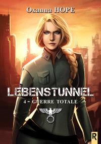 Lebenstunnel. Volume 4, Guerre totale