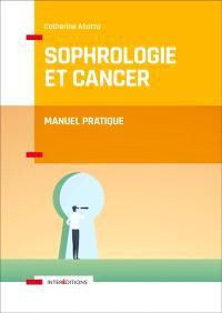 Sophrologie et cancer : manuel pratique