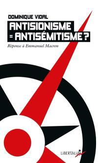 Antisionisme = antisémitisme ? : réponse à Emmanuel Macron