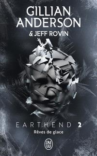 Earthend. Volume 2, Rêves de glace