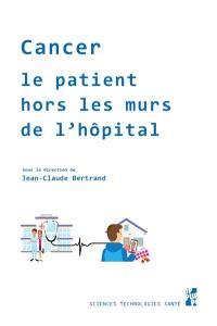 Cancer : le patient hors les murs de l'hôpital