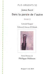 Dans la parole de l'autre. Volume 2, Lorand Gaspar, Edmond Amran El Maleh