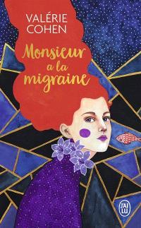 Monsieur a la migraine
