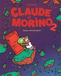 Claude et Morino. Volume 2, Joyeux anniversaire !
