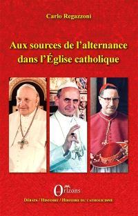 Aux sources de l'alternance dans l'Eglise catholique