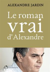Le roman vrai d'Alexandre : aveux