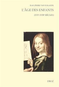 L'âge des enfants (XVIe-XVIIe siècles)