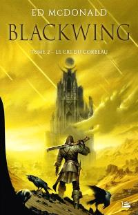 Blackwing. Volume 2, Le cri du corbeau