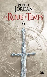 La roue du temps. Volume 6, Le dragon réincarné : deuxième partie