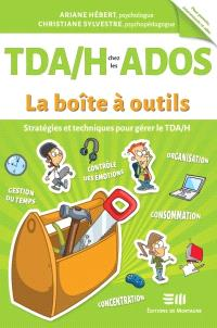 TDA/H chez les ados  : stratégies et techniques pour gérer le TDA/H