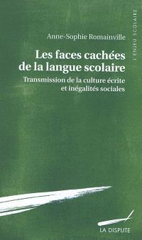Les faces cachées de la langue scolaire : transmission de la culture écrite et inégalités sociales