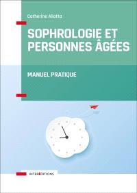 Sophrologie et personnes âgées : manuel pratique