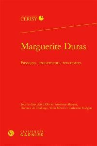 Marguerite Duras : passages, croisements, rencontres