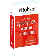 Dictionnaire de synonymes, nuances et contraires : tout le vocabulaire actuel