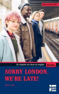 Sorry London, we're late !