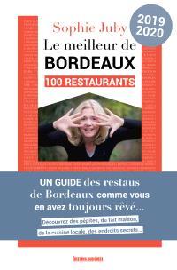 Le meilleur de Bordeaux : 100 restaurants