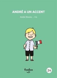 André a un accent
