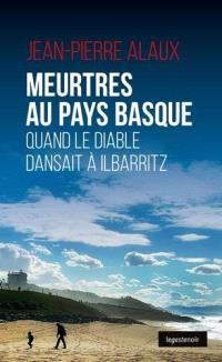 Meurtres au Pays basque : quand le diable dansait à Ilbarritz