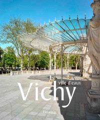 Vichy : ville d'eaux