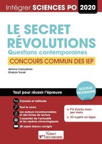 Le secret, révolutions : questions contemporaines : concours commun des IEP 2020, nouveau programme
