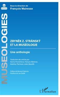 Zbynek Z. Stransky et la muséologie : une anthologie