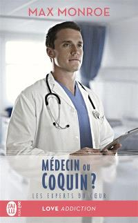 Les experts du coeur. Volume 2, Médecin ou coquin ?