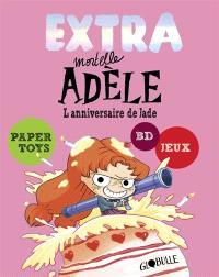 Extra mortelle Adèle. Volume 2, L'anniversaire de Jade