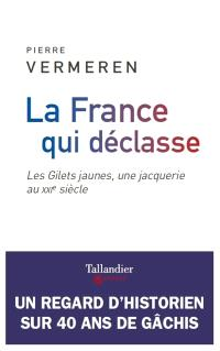 La France qui déclasse : les gilets jaunes, une jacquerie au XXIe siècle